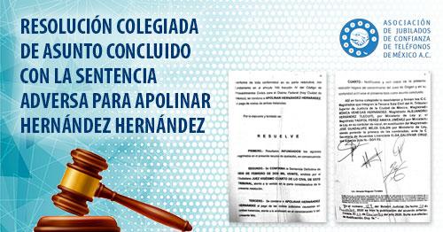 Resolución Colegiada de asunto concluido con la sentencia adversa para Apolinar Hernández Hernández